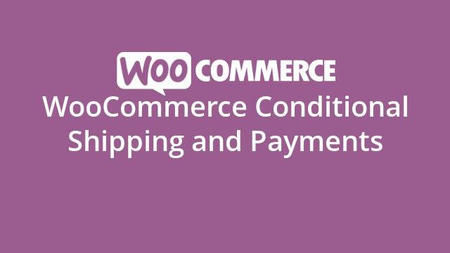 دانلود افزونه ووکامرس Conditional Shipping and Payments
