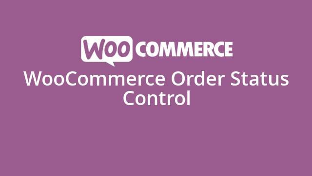 دانلود افزونه ووکامرس WooCommerce Order Status Control