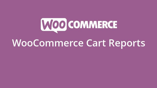 دانلود افزونه ووکامرس WooCommerce Cart Reports