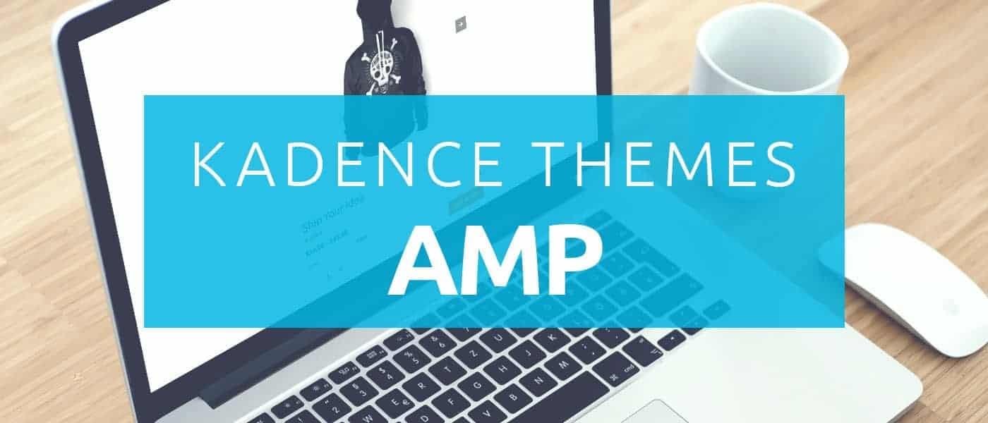 دانلود افزونه وردپرس کدنس امپ Kadence AMP